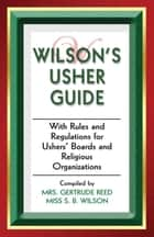 Wilson's Usher Guide ebook by Gertrude Reed, S. B. Wilson