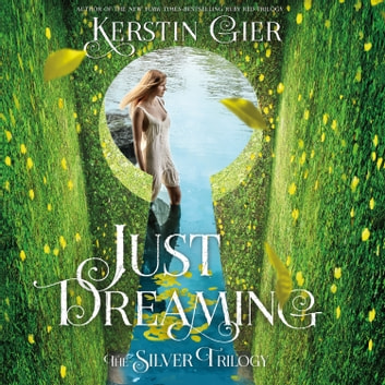 Just Dreaming - The Silver Trilogy, Book 3 audiobook by Kerstin Gier