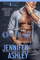 Give Me One Night ebook by Jennifer Ashley