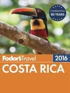 Fodor's Costa Rica 2016 ebook by Fodor's Travel Guides
