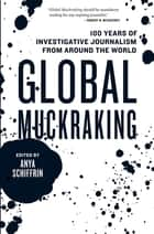 Global Muckraking ebook by Anya Schiffrin