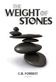 The Weight of Stones - A Charlie McKelvey Mystery ebook by C.B. Forrest