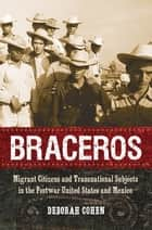 Braceros ebook by Deborah Cohen