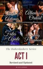 Haberdashers Act I - Novels 1-4 ebook by Sue London