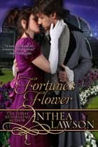 Fortune's Flower ebook by Anthea Lawson