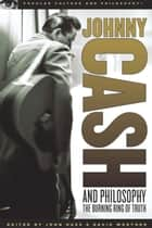 Johnny Cash and Philosophy ebook by John Huss,David Werther