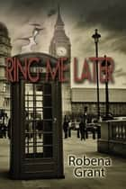 Ring Me Later ebook by Robena  Grant