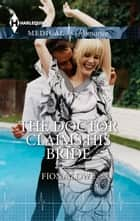 The Doctor Claims His Bride ebook by Fiona Lowe