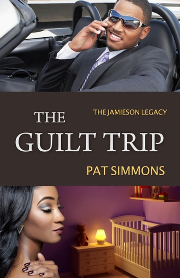 The Guilt Trip - The Jamieson Legacy ebook by Pat Simmons