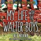 My Life With The Walter Boys audiobook by Ali Novak