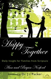 Happy Together: Daily Insight for Families From Scripture ebook by Ann & Bryan Norford
