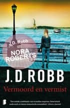 Vermoord en vermist ebook by J.D. Robb