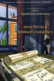 Uncle Petros and Goldbach's Conjecture - A Novel of Mathematical Obsession ebook by Apostolos Doxiadis