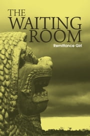 The Waiting Room ebook by Remittance Girl
