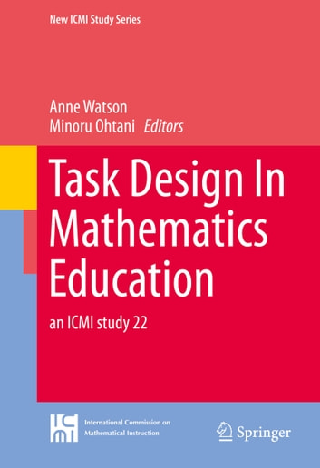 Task Design In Mathematics Education - an ICMI study 22 ebook by