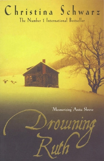 Drowning Ruth (Oprah's Book Club) ebook by Christina Schwarz