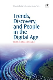 Trends, Discovery, and People in the Digital Age ebook by Wendy Evans,David Baker