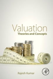 Valuation - Theories and Concepts ebook by Rajesh Kumar