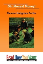 Oh Money! Money! ebook by Hodgman Porter Eleanor