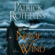 Name of the Wind, The - A Novel audiobook by Patrick Rothfuss