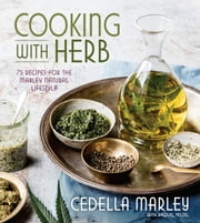 Cooking with Herb - 75 Recipes for the Marley Natural Lifestyle ebook by Cedella Marley, Raquel Pelzel