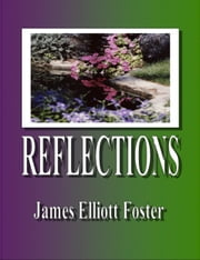 Reflections ebook by James Elliott Foster