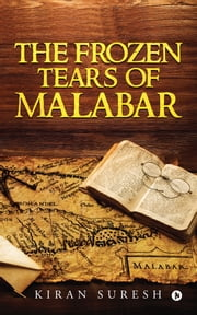 The Frozen Tears of Malabar