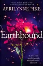 Earthbound ebook by Aprilynne Pike