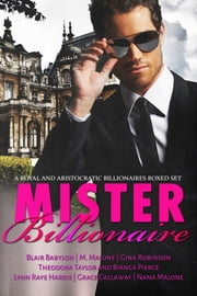 Mister Billionaire Boxed Set - Seven Royal and Aristocratic Romantic Suspense Billionaire Novels eBook by Blair Babylon, M. Malone, Gina Robinson,...