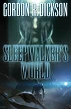 Sleepwalker's World ebook by Gordon R. Dickson