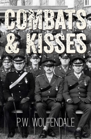 Combats & Kisses eBook by P. W. Wolfendale