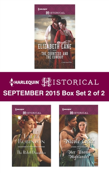 Harlequin Historical September 2015 - Box Set 2 of 2 - The Countess and the Cowboy\The Rebel Daughter\Her Enemy Highlander\Winter's Camp ebook by Elizabeth Lane,Lauri Robinson,Nicole Locke,Jodi Thomas