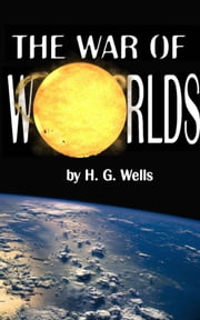 The War of the Worlds ebook by Wells, H., G.