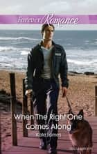 When The Right One Comes Along ebook by Kate James