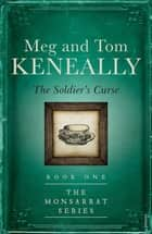 The Soldier's Curse - Book One, The Monsarrat Series ebook by Meg Keneally, Tom Keneally
