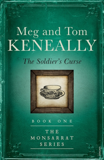 The Soldier's Curse - Book One, The Monsarrat Series ebook by Meg Keneally,Tom Keneally