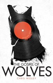 The Gospel of Wolves, Episode One ebook by Chris Wesley