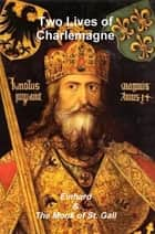 Two Lives of Charlemagne ebook by Einhard, The Monk of St. Gall