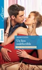 Un lien indéfectible ebook by Maisey Yates