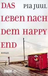 Das Leben nach dem Happy End - Roman ebook by Pia Juul