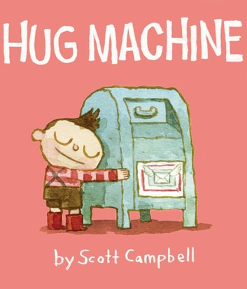 Hug Machine ebook by Scott Campbell