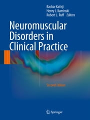 Neuromuscular Disorders in Clinical Practice ebook by Bashar Katirji,Henry J. Kaminski,Robert L. Ruff