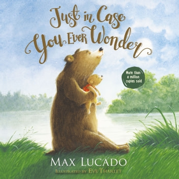Just in Case You Ever Wonder audiobook by Max Lucado
