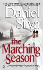 The Marching Season ebook by Daniel Silva
