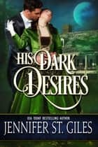 His Dark Desires ebook by Jennifer St. Giles
