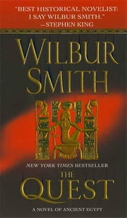 The Quest - A Novel of Ancient Egypt ebook by Wilbur Smith