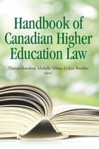 The Handbook of Canadian Higher Education ebook by Theresa Shanahan,Michelle Nilson,Li Jeen Broshko