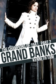 Grand Banks - The Champions of 1941 - Part 2 ebook by Kenneth Tam