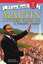 Martin Luther King Jr.: A Peaceful Leader ebook by Chin Ko, Sarah Albee