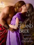 My Highland Bride eBook by Maeve Greyson